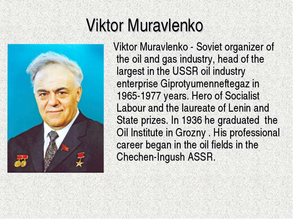 Viktor Muravlenko Viktor Muravlenko - Soviet organizer of the oil and gas ind...