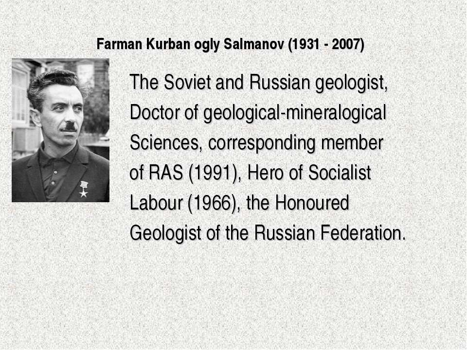 Farman Kurban ogly Salmanov (1931 - 2007) The Soviet and Russian geologist, D...