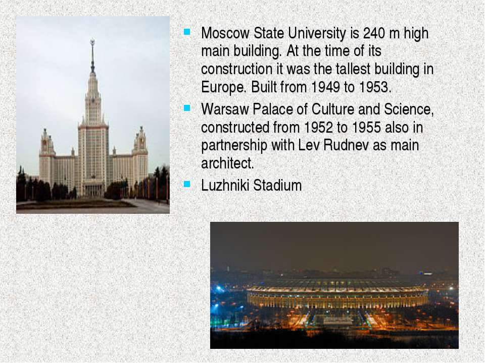 Moscow State University is 240 m high main building. At the time of its const...
