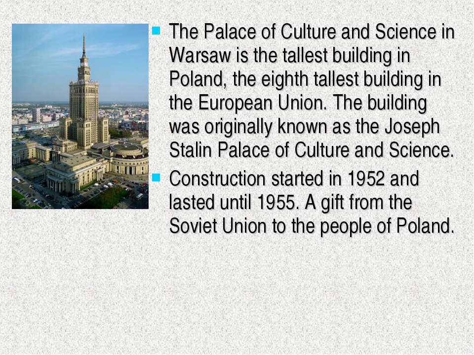 The Palace of Culture and Science in Warsaw is the tallest building in Poland...
