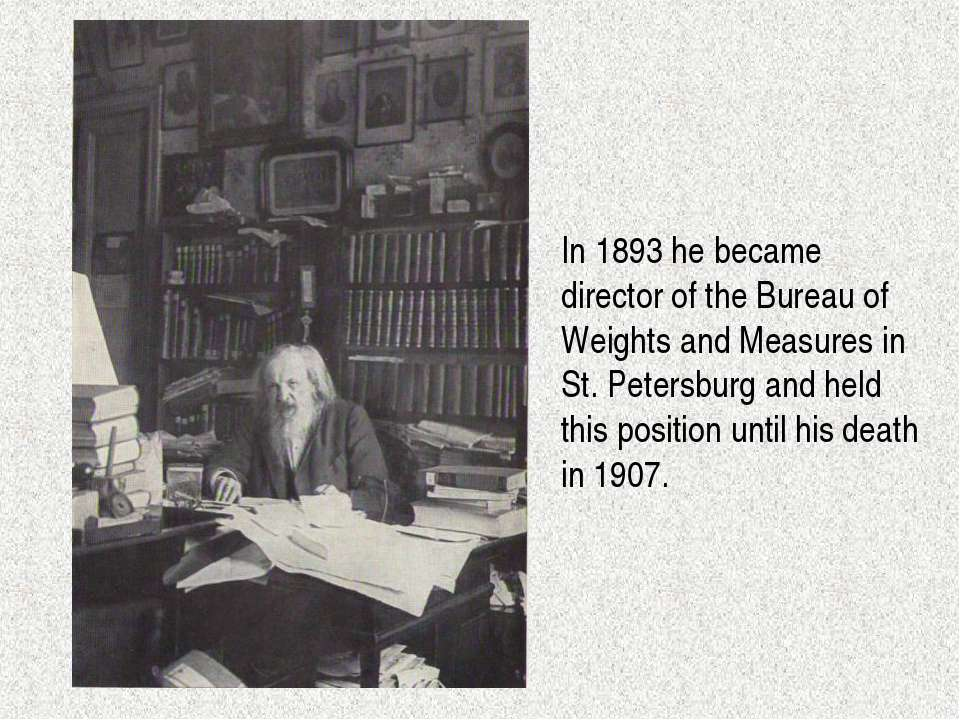 In 1893 he became director of the Bureau of Weights and Measures in St. Peter...
