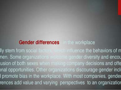 Gender differences in the workplace typically stem from social factors, which...