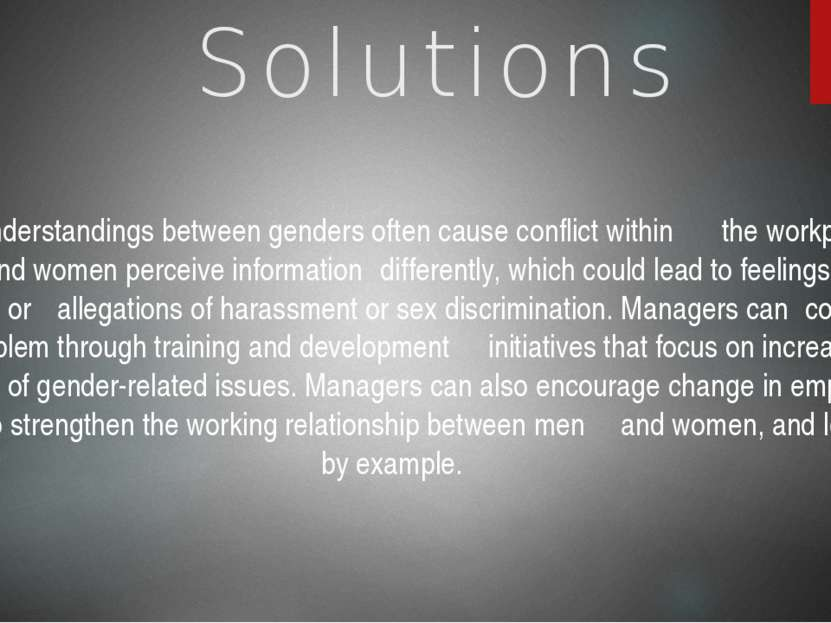 Solutions Misunderstandings between genders often cause conflict within the w...