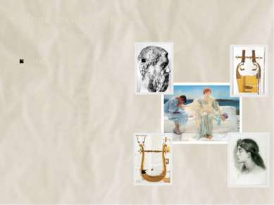 Мелическаялирика («мелос» – песнь) Имена первых поэтов связаны с островом Ле...