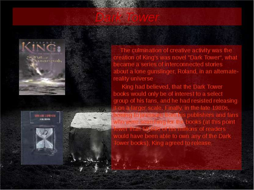Dark Tower The culmination of creative activity was the creation of King's wa...