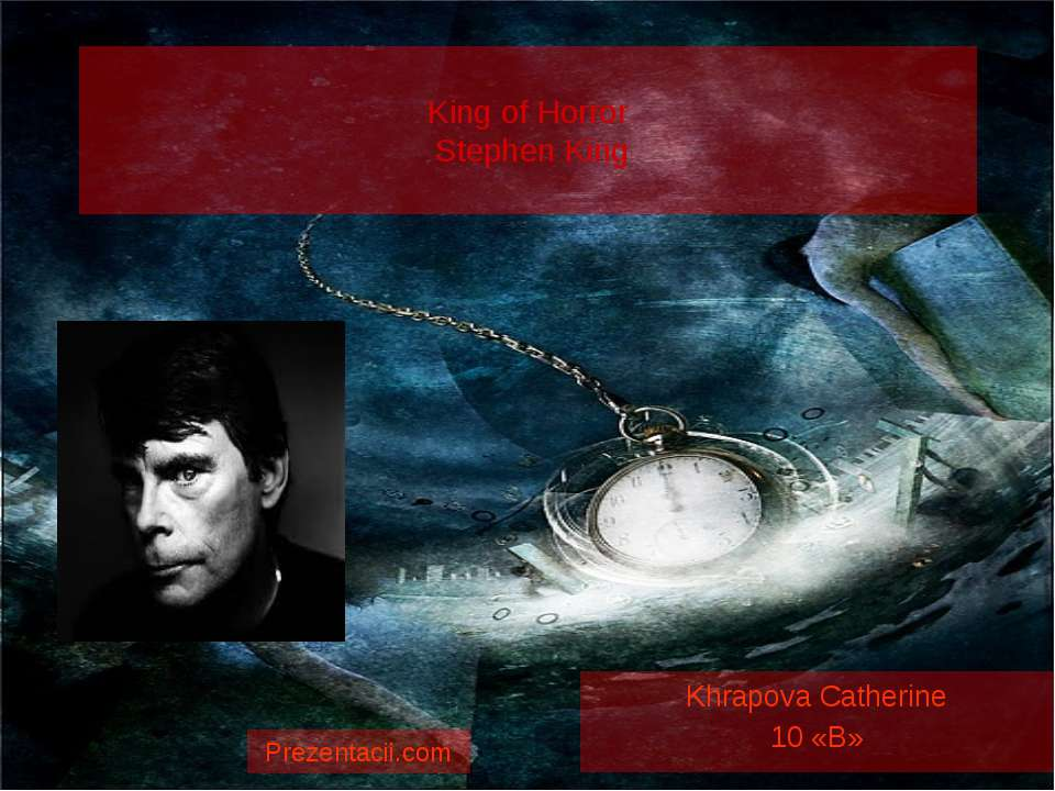 King of Horror Stephen King Khrapova Catherine 10 «B»