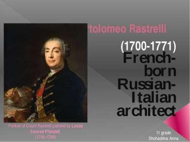 Francesco Bartolomeo Rastrelli (1700-1771) French-born Russian-Italian archit...