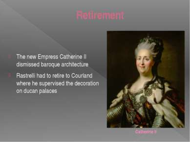 Retirement The new Empress Catherine II dismissed baroque architecture Rastre...