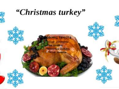 """Christmas turkey"""