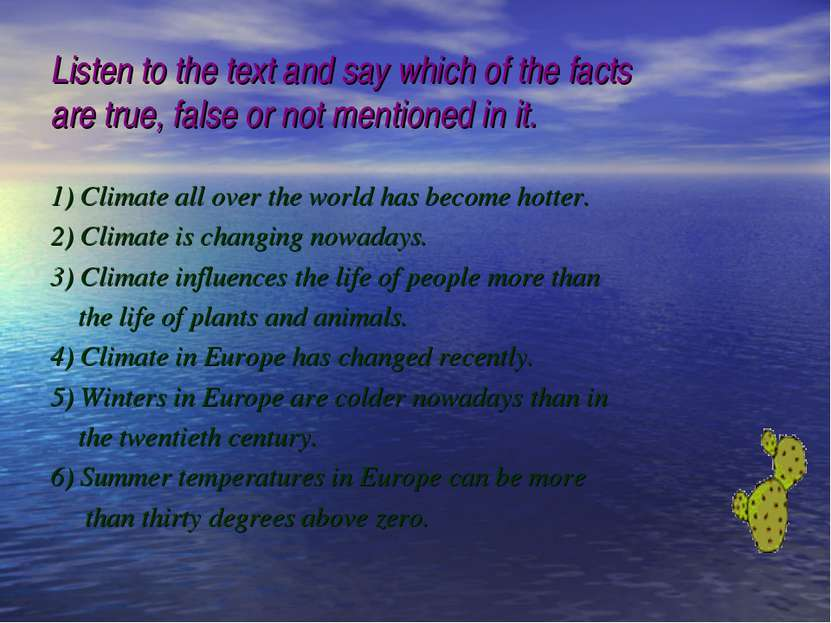 Listen to the text and say which of the facts are true, false or not mentione...