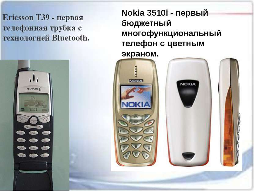 Ericsson T39 - первая телефонная трубка с технологией Bluetooth. Nokia 3510i ...