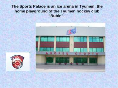The Sports Palace is an ice arena in Tyumen, the home playground of the Tyume...