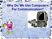 Why do we use computers for communication