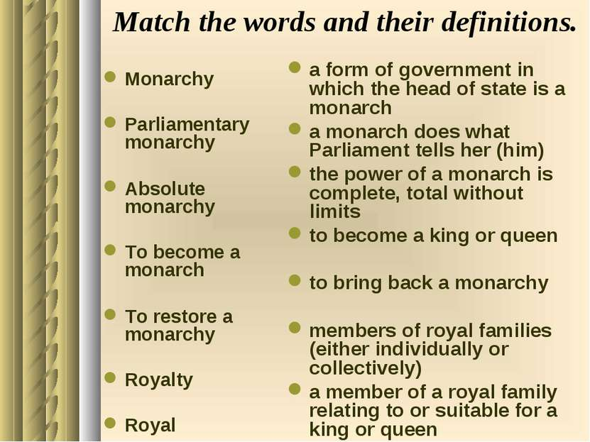 Match the words and their definitions. Monarchy Parliamentary monarchy Absolu...