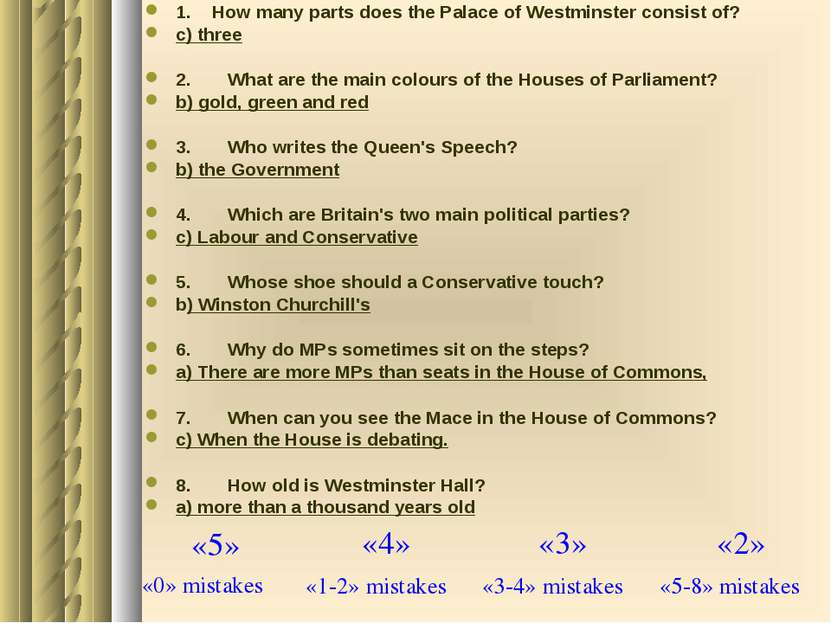 1. How many parts does the Palace of Westminster consist of? c) three 2. What...