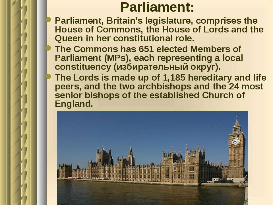 Parliament: Parliament, Britain's legislature, comprises the House of Commons...