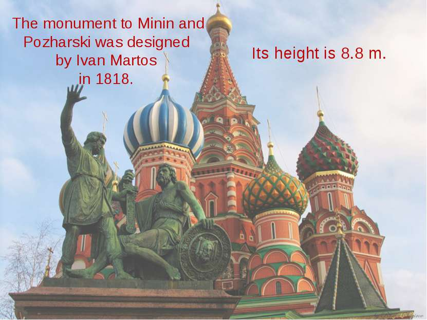 The monument to Minin and Pozharski was designed by Ivan Martos in 1818. Its ...