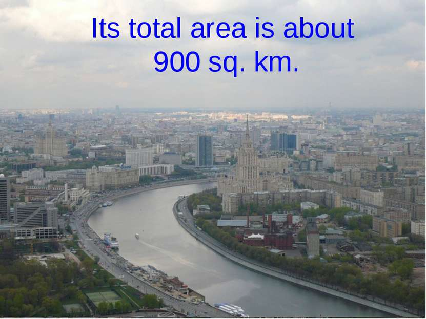 Its total area is about 900 sq. km.