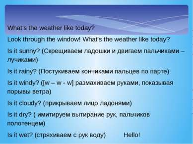 What's the weather like today? Look through the window! What's the weather li...