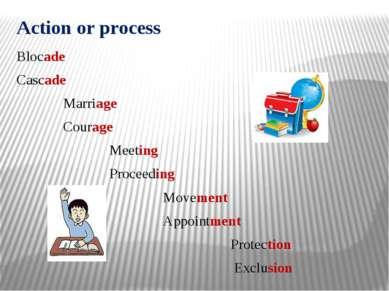 Action or process Blocade Cascade Marriage Courage Meeting Proceeding Movemen...
