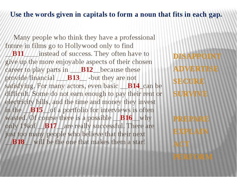 Use the words given in capitals to form a noun that fits in each gap. Many pe...