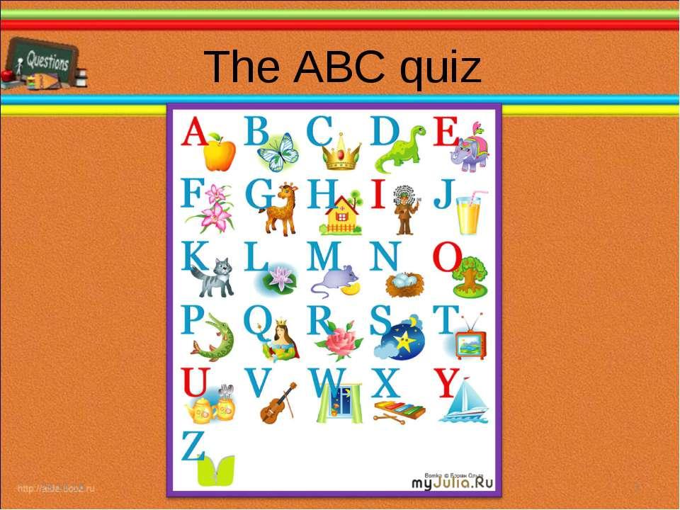 The ABC quiz * *