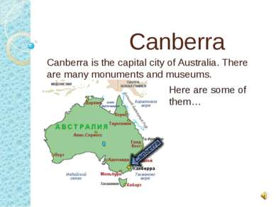 Canberra Canberra is the capital city of Australia. There are many monuments ...