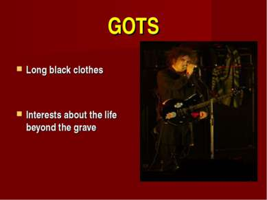 GOTS Long black clothes Interests about the life beyond the grave