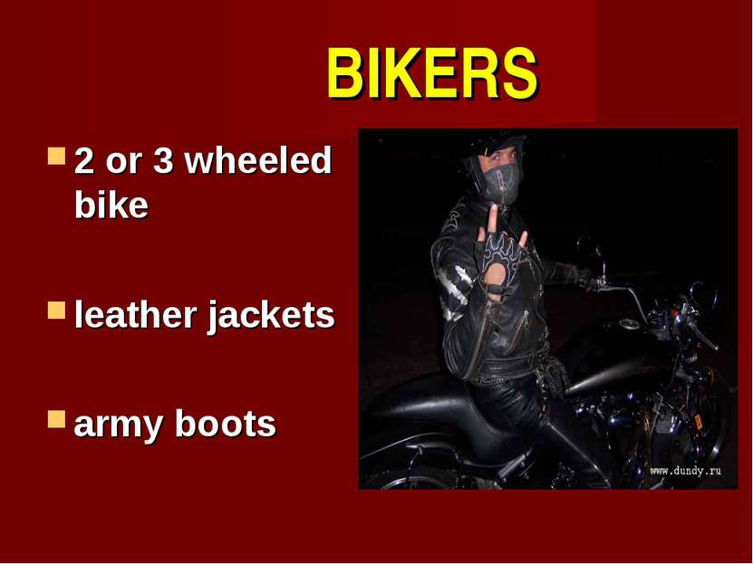 BIKERS 2 or 3 wheeled bike leather jackets army boots