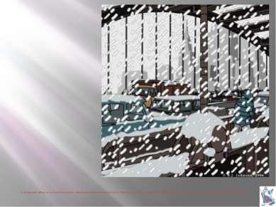 А когда дует ветер, из туч сыплется крупа - маленькие плотные комочки снега. ...