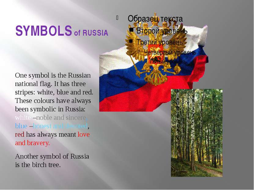 SYMBOLS of RUSSIA One symbol is the Russian national flag. It has three strip...