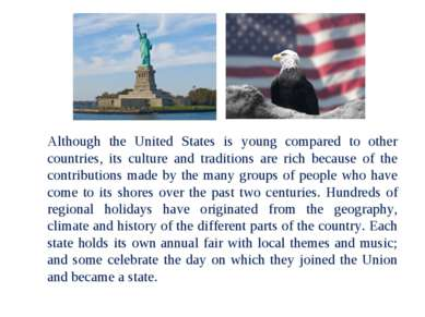 Although the United States is young compared to other countries, its culture ...