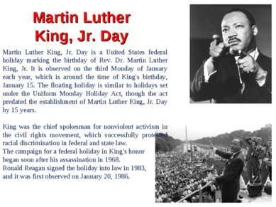 Martin Luther King, Jr. Day Martin Luther King, Jr. Day is a United States fe...