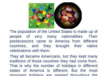 The population of the United States is made up of people of very many nationa...