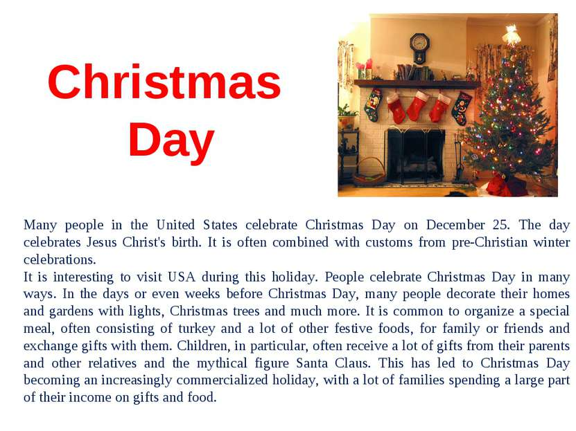 Christmas Day Many people in the United States celebrate Christmas Day on Dec...