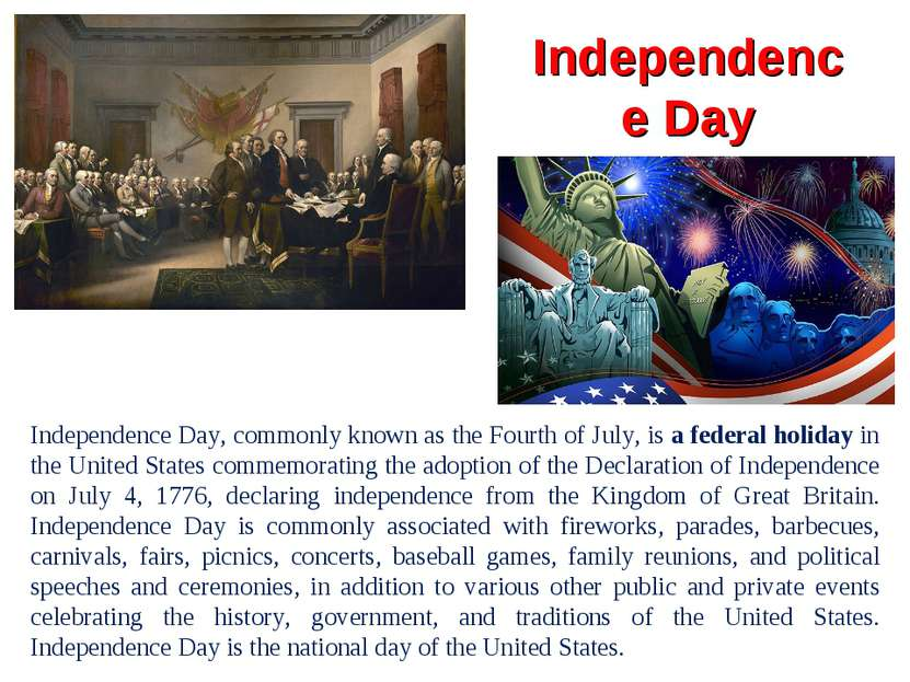 Independence Day Independence Day, commonly known as the Fourth of July, is a...