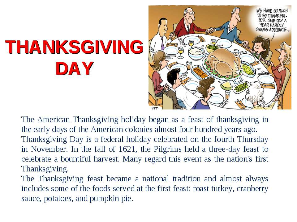 THANKSGIVING DAY The American Thanksgiving holiday began as a feast of thanks...