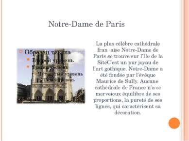 Notre-Dame de Paris La plus célèbre cathédrale franḉaise Notre-Dame de Paris ...