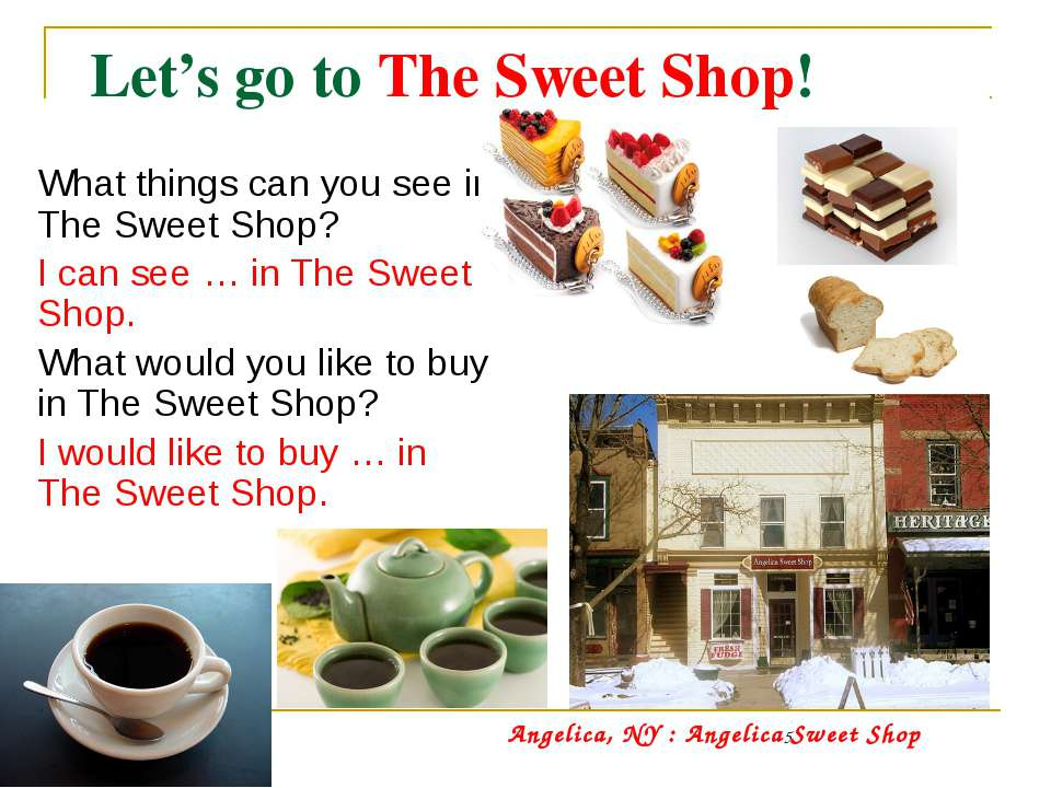 Let's go to The Sweet Shop! What things can you see in The Sweet Shop? I can ...