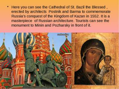 Here you can see the Cathedral of St. Bazil the Blessed , erected by architec...