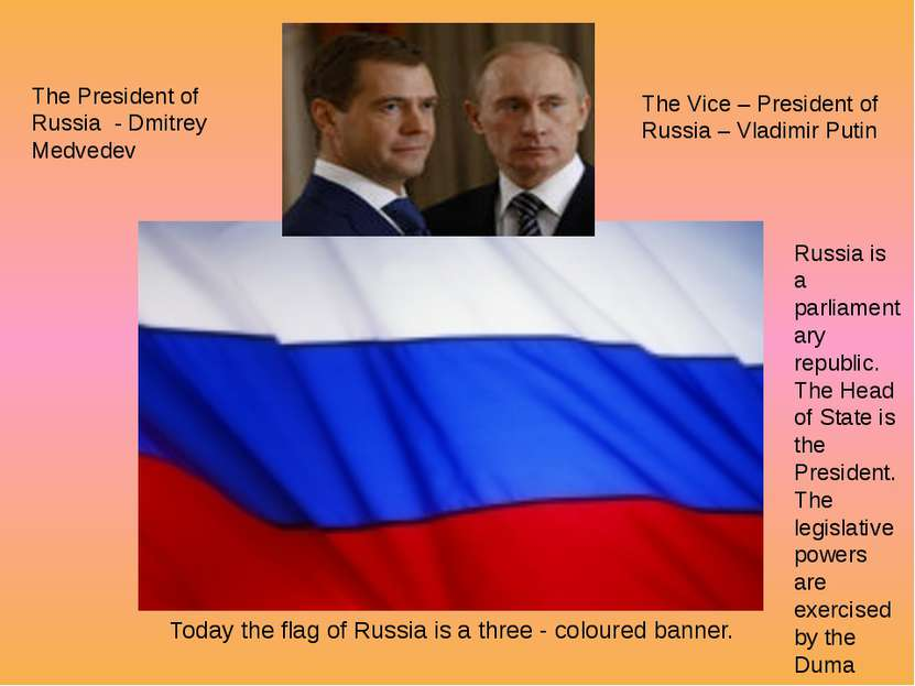 Today the flag of Russia is a three - coloured banner. The President of Russi...