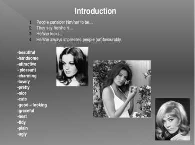 Introduction People consider him/her to be… They say he/she is… He/she looks…...