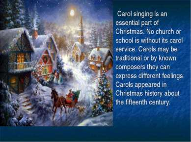 Carol singing is an essential part of Christmas. No church or school is witho...