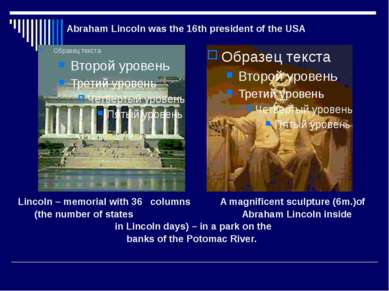 Lincoln – memorial with 36 columns A magnificent sculpture (6m.)of (the numbe...
