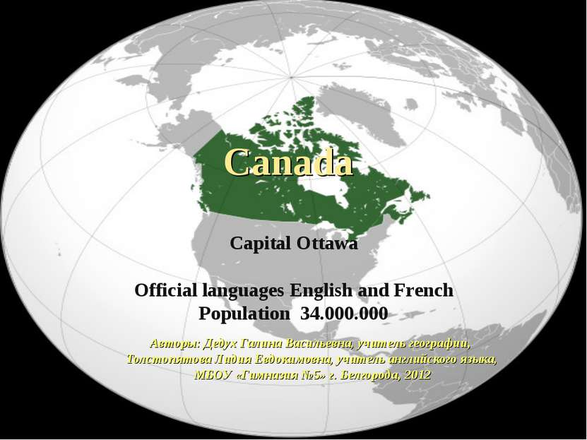 Canada Capital Ottawa Official languages English and French Population 34.000...