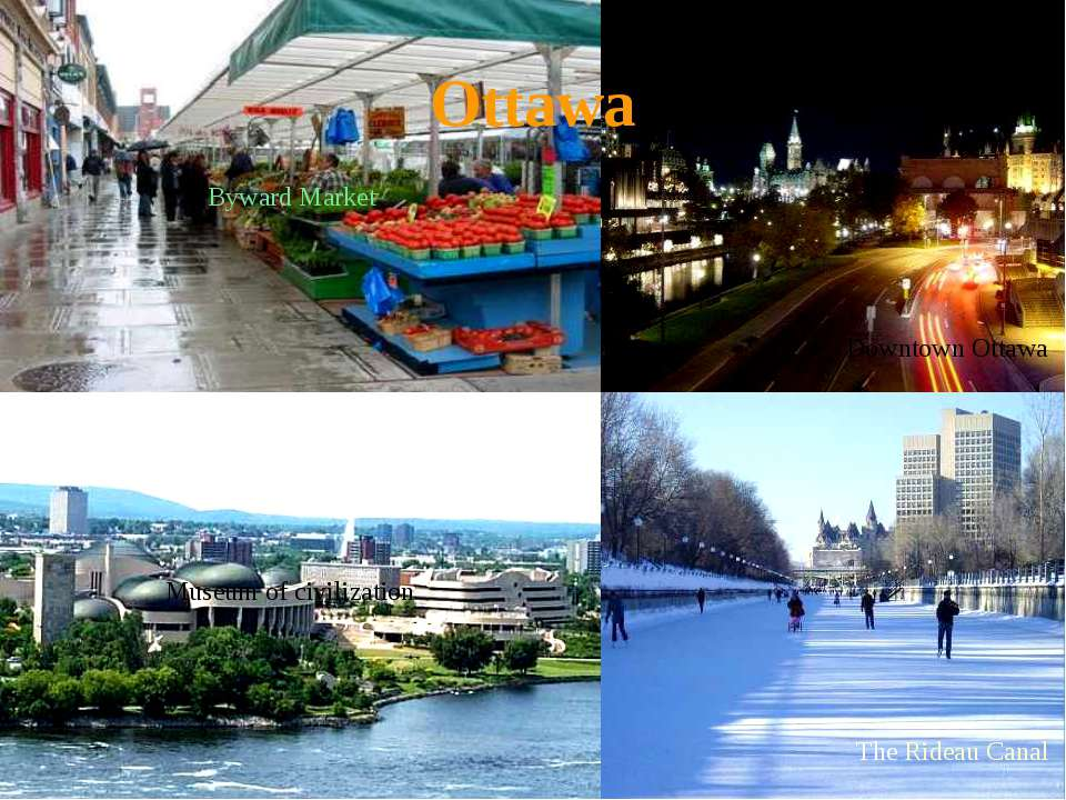 Ottawa Downtown Ottawa The Rideau Canal Byward Market Museum of civilization