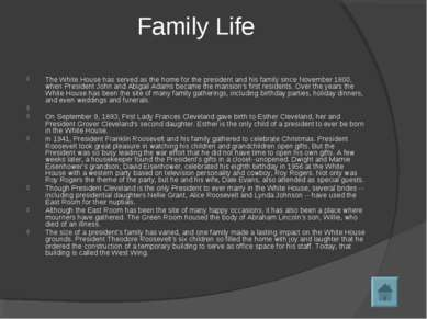 Family Life The White House has served as the home for the president and his ...
