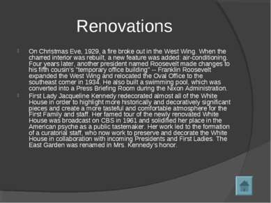 Renovations On Christmas Eve, 1929, a fire broke out in the West Wing. When t...