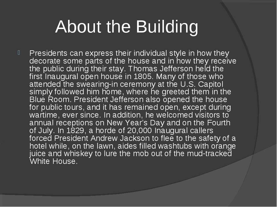 About the Building Presidents can express their individual style in how they ...