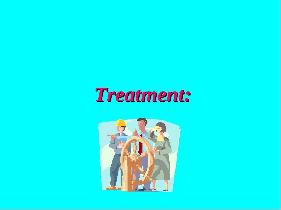 Treatment: